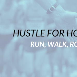 It's time to Hustle for Hope