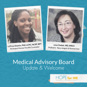 Medical Advisory Board Update: Welcoming Drs. Dowtin & Chalak