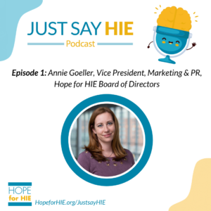 Just Say HIE Podcast Launches