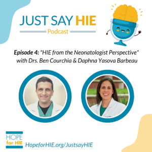 Just Say HIE Podcast New Episode: HIE from the Neonatologist's Perspective